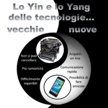 Venerdì 24 marzo: lo Yin e lo Yang delle tecnologie… vecchie e nuove