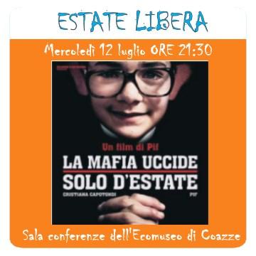 """Mercoledì 12 luglio: """"La Mafia uccide solo d'estate"""""""