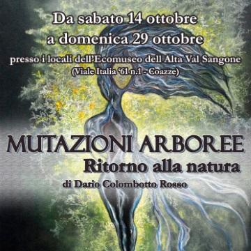 """Sabato 14 ottobre: Apertura mostra """"Mutazioni arboree. Ritorno alla natura"""""""