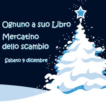 """Sabato 9 dicembre – """"Ognuno a suo Libro"""" e mercatino dello scambio"""